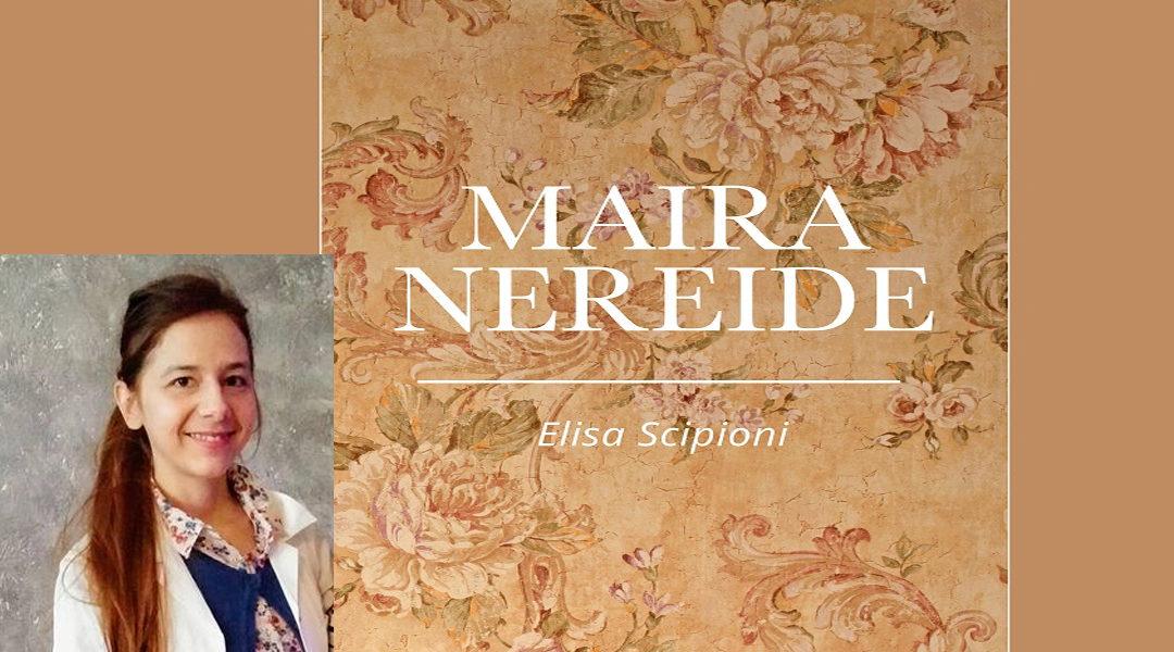 """FORANO – Presentazione del libro """"Maira Nereide"""" di Elisa Scipioni. Tutte le info"""